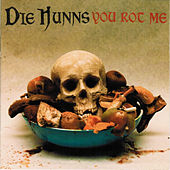 You Rot Me by Die Hunns