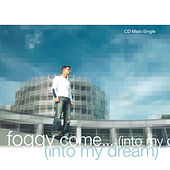 Play & Download Come…(Into My Dream) by Foggy | Napster