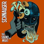 Play & Download The Sound of Meat by Schnauser | Napster