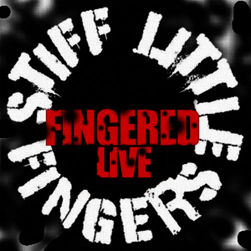 Fingered by Stiff Little Fingers
