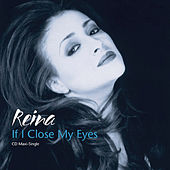 If I Close My Eyes by Reina