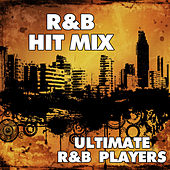 Play & Download R&B Hit Mix by Ultimate R&B Players | Napster