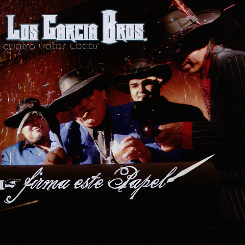 Play & Download Firma Este Papel by Los Garcia Bros. | Napster