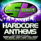 Play & Download Slammin' Vinyl Presents Hardcore Anthems by Various Artists | Napster