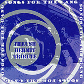 Songs for the Gang: Thrush Hermit Tribute by Various Artists