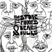 Play & Download Bears & Bulls by The Stone Foxes | Napster