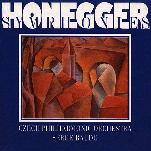 Honegger:  Symphonies Nos 1-5, Pacific 231, Mouvement symphonique No. 3 by Czech Philharmonic Orchestra