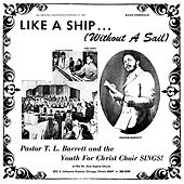 Like a Ship (Without a Sail) by Pastor T.L. Barrett and the Youth for Christ Choir