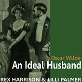 Play & Download An Ideal Husband by Oscar Wilde by Rex Harrison | Napster