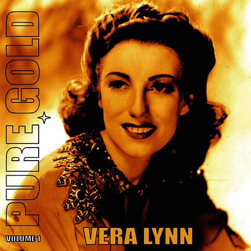 Play & Download Pure Gold - Vera Lynn, Vol. 1 by Vera Lynn | Napster