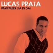 Remember (La Di Da) by Lucas Prata