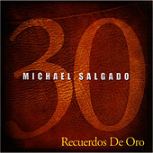 Play & Download 30 Recuerdo de Oro by Michael Salgado | Napster