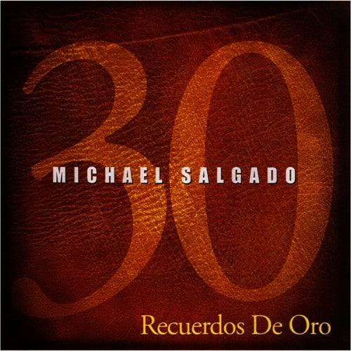 Play & Download 30 Recuerdo de Oro by Michael Salgado | Napster