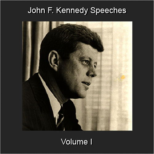 Play & Download Speeches, Vol. 1 by John F. Kennedy | Napster