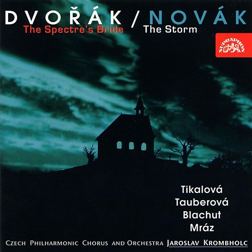 Play & Download Dvorak:  The Spectre´s Bride / Novak:  The Storm by Various Artists | Napster