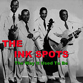 Play & Download The Way It Used to Be by The Ink Spots | Napster