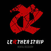 Play & Download Mental Recovery by Leaether Strip | Napster