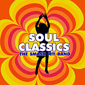 Play & Download Soul Classics by The Smash Hit Band | Napster