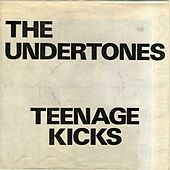 Play & Download Teenage Kicks EP by The Undertones | Napster