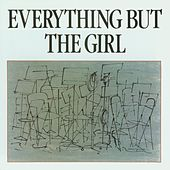 Play & Download Everything But The Girl by Everything But the Girl | Napster