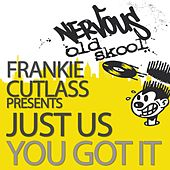Play & Download You Got It by Frankie Cutlass | Napster