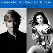 Play & Download Tu no sabes que tanto by Carlos Baute | Napster