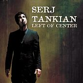 Left Of Center by Serj Tankian