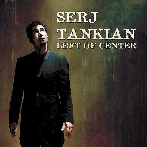 Play & Download Left Of Center by Serj Tankian | Napster