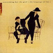 Play & Download The Language Of Life by Everything But the Girl | Napster