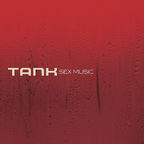 Play & Download Sex Music by Tank | Napster