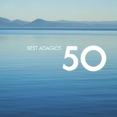 Play & Download 50 Best Adagios by Various Artists | Napster