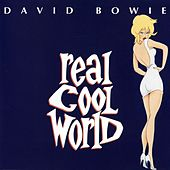 Real Cool World by David Bowie