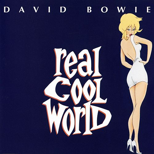 Play & Download Real Cool World by David Bowie | Napster