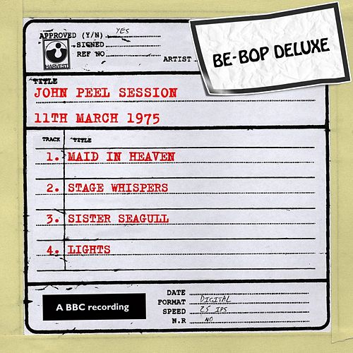 Play & Download John Peel Session (11th March 1975) by Be-Bop Deluxe | Napster