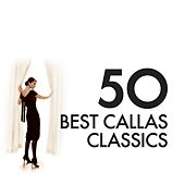 Play & Download 50 Best Callas by Various Artists | Napster