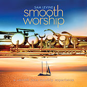 Play & Download Smooth Worship by Sam Levine | Napster