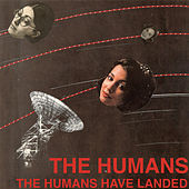 Play & Download The Humans Have Landed by The Humans | Napster