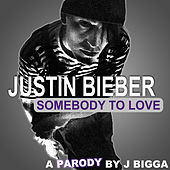 Play & Download Sombody To Love Justin Bieber by J Bigga | Napster