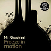 Play & Download Freeze in motion by Nir Shoshani | Napster