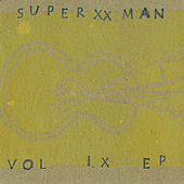 Play & Download Volume IX [EP] by Super XX Man   Napster