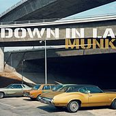 Down In L.A. by Munk