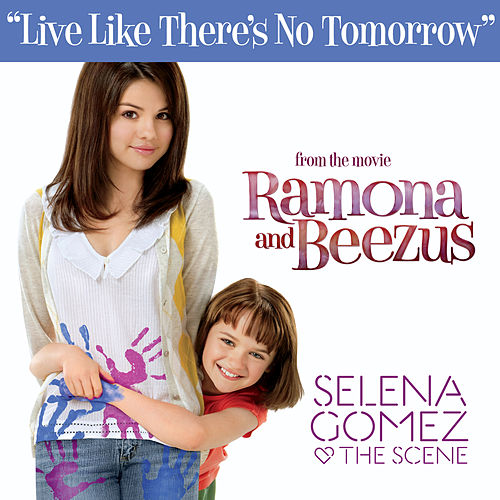 Live Like There's No Tomorrow by Selena Gomez