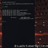 Believe by Blue October (UK)