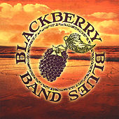 Play & Download Blackberry Blues Band by The Blackberry Blues Band | Napster