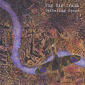 Play & Download Gathering Speed (Remastered) by Big Big Train | Napster