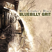 Mill Grinder's Blues by BlueBilly Grit