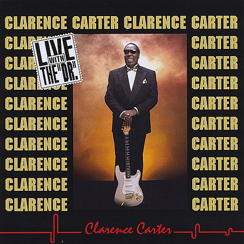 Play & Download Live with the DR. by Clarence Carter | Napster