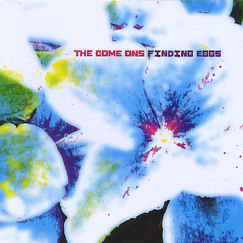Play & Download Finding Eggs by The Come Ons | Napster
