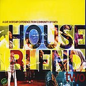 Play & Download House Blend, Vol. 2 by Community of Faith | Napster