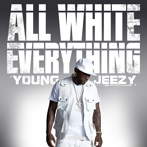 All White Everything by Jeezy